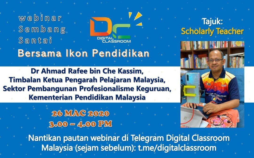 Webinar Sembang Santai bersama Dr. Hj. Ahmad Rafee bin Che Kassim Timbalan Ketua Pengarah Pelajaran Malaysia