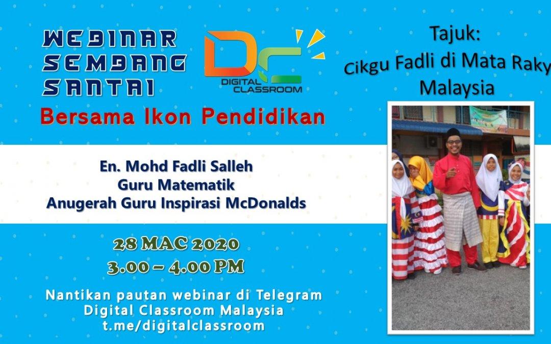 Webinar Sembang Santai Bersama Ikon Pendidikan : Cikgu Fadli di Mata Rakyat Malaysia