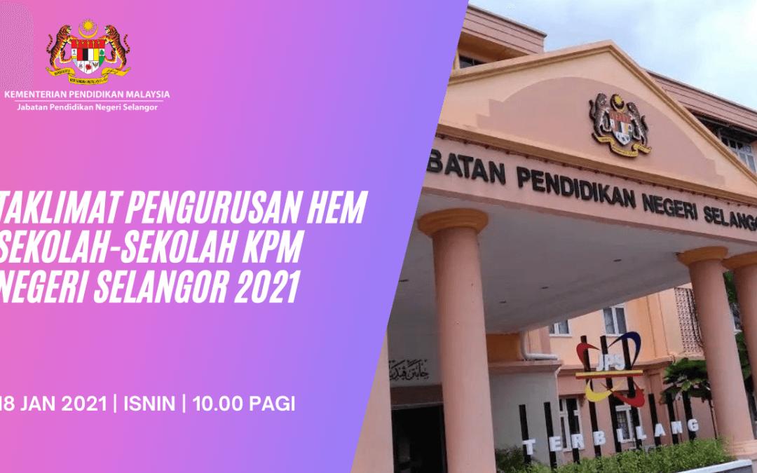 Taklimat Pengurusan HEM bagi Sekolah Negeri Selangor 2021